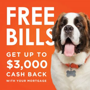 Free Bills. Get up to $3,000 cash back with your mortgage.